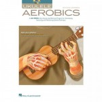 Ukulele Aerobics from Beginner to Advanced (+ audio online) - nauka gry na ukulele